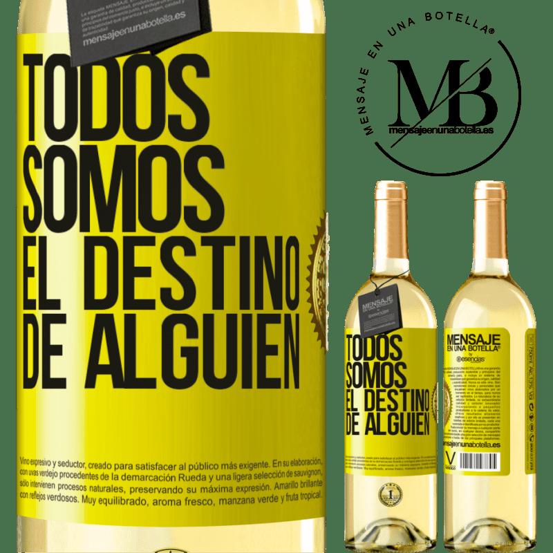 24,95 € Envío gratis | Vino Blanco Edición WHITE Todos somos el destino de alguien Etiqueta Amarilla. Etiqueta personalizable Vino joven Cosecha 2020 Verdejo