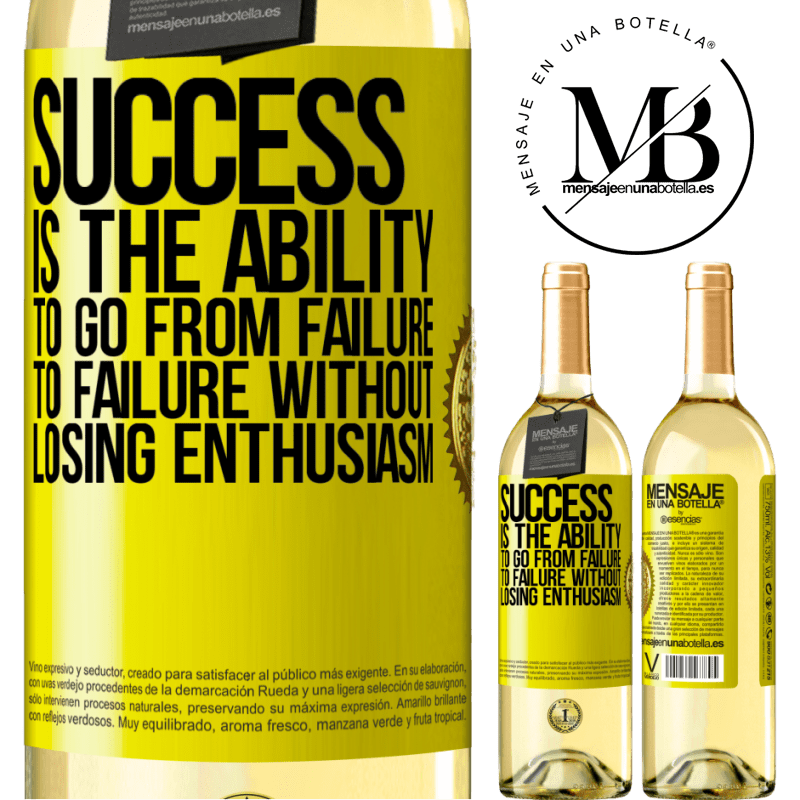 24,95 € Free Shipping | White Wine WHITE Edition Success is the ability to go from failure to failure without losing enthusiasm Yellow Label. Customizable label Young wine Harvest 2020 Verdejo