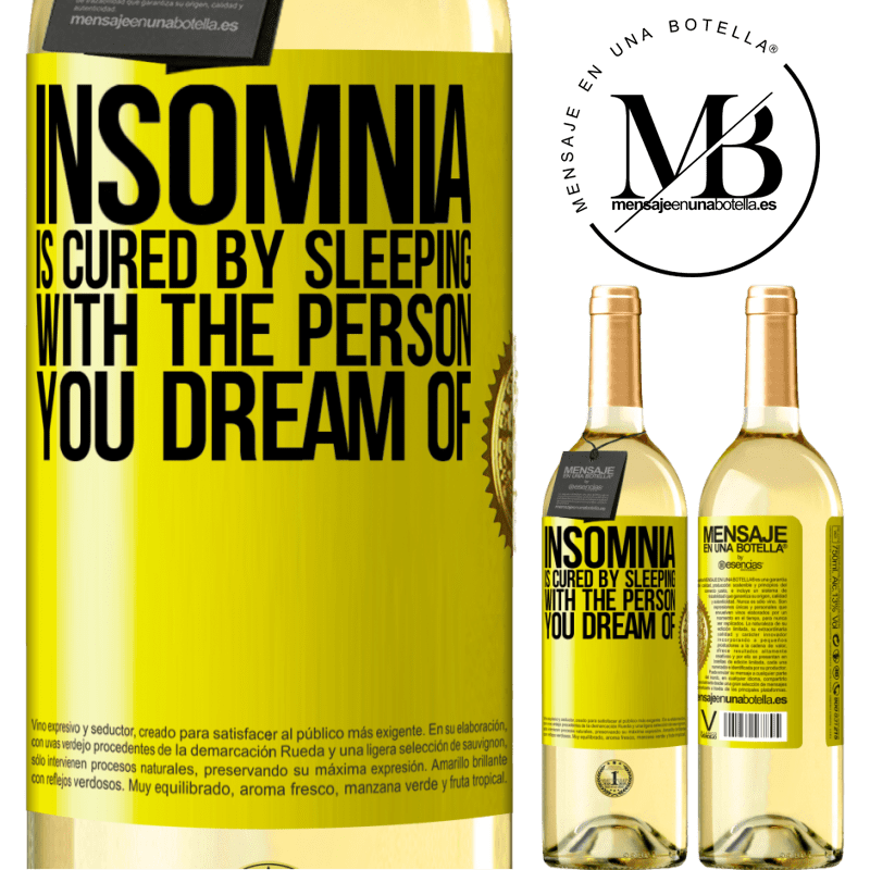 24,95 € Free Shipping | White Wine WHITE Edition Insomnia is cured by sleeping with the person you dream of Yellow Label. Customizable label Young wine Harvest 2020 Verdejo