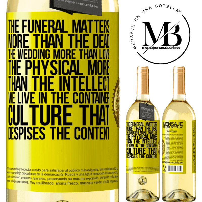 24,95 € Free Shipping | White Wine WHITE Edition The funeral matters more than the dead, the wedding more than love, the physical more than the intellect. We live in the Yellow Label. Customizable label Young wine Harvest 2020 Verdejo