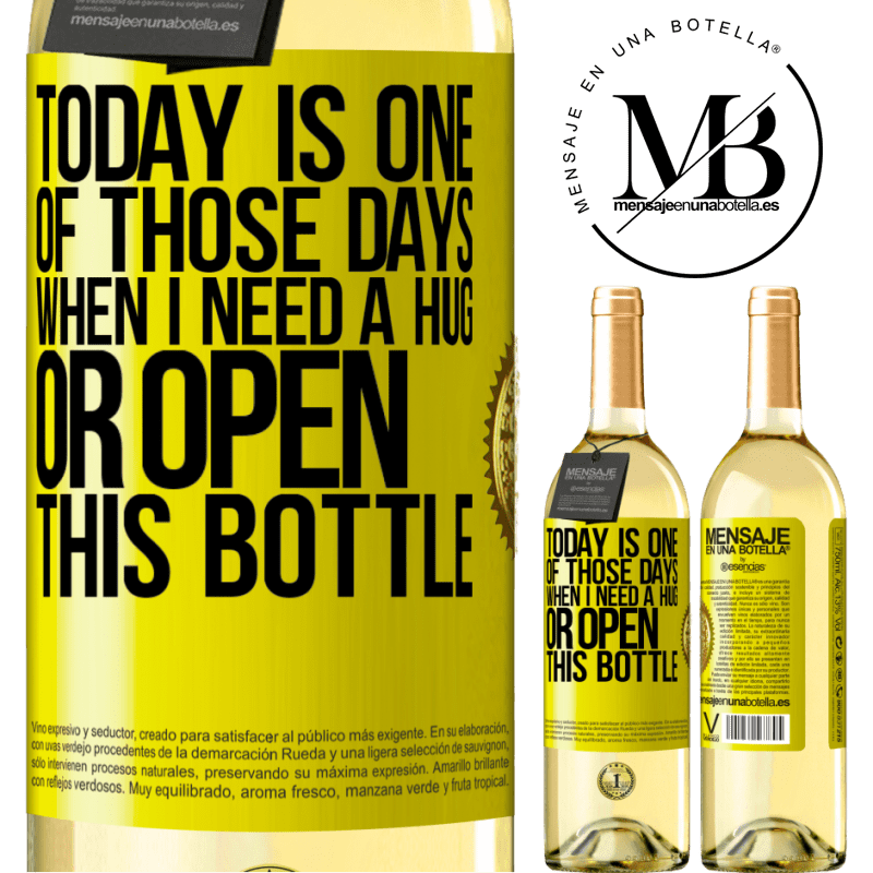 24,95 € Free Shipping | White Wine WHITE Edition Today is one of those days when I need a hug, or open this bottle Yellow Label. Customizable label Young wine Harvest 2020 Verdejo