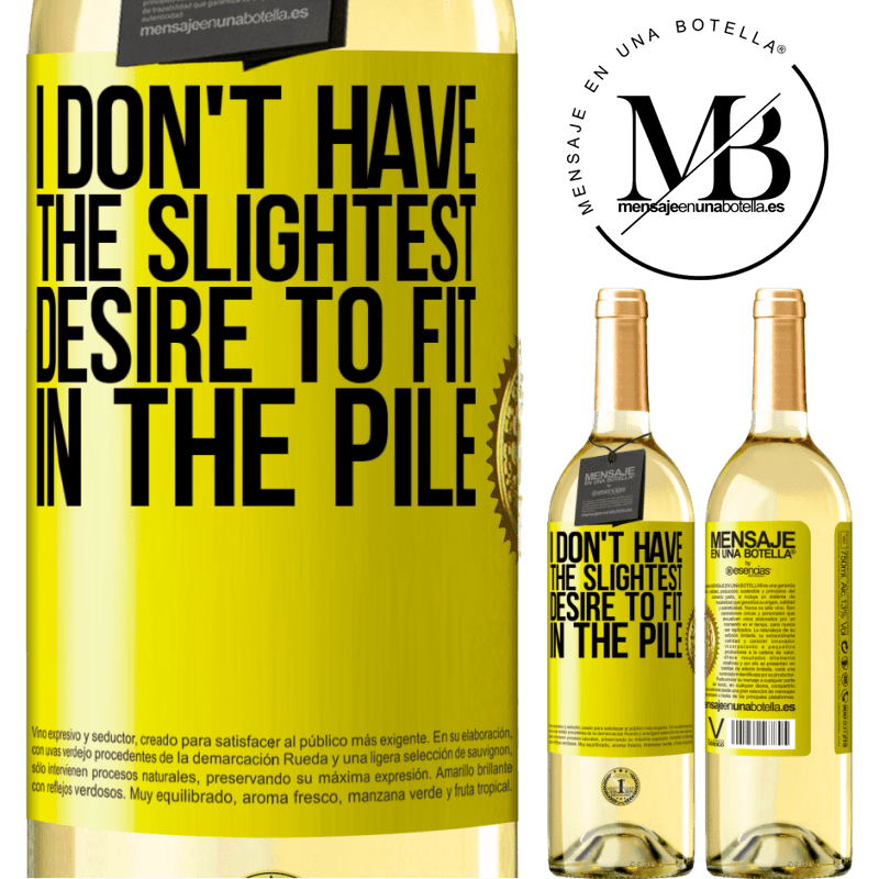 24,95 € Free Shipping | White Wine WHITE Edition I don't have the slightest desire to fit in the pile Yellow Label. Customizable label Young wine Harvest 2020 Verdejo