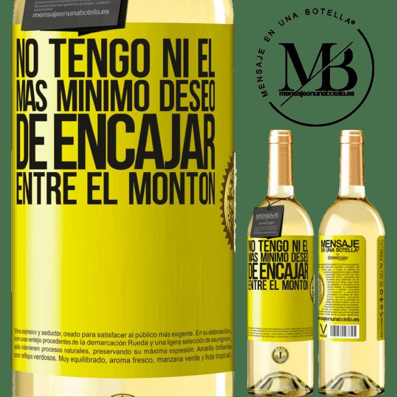 24,95 € Envío gratis | Vino Blanco Edición WHITE No tengo ni el más mínimo deseo de encajar entre el montón Etiqueta Amarilla. Etiqueta personalizable Vino joven Cosecha 2020 Verdejo