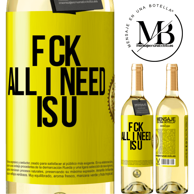 24,95 € Free Shipping | White Wine WHITE Edition F CK. All I need is U Yellow Label. Customizable label Young wine Harvest 2020 Verdejo