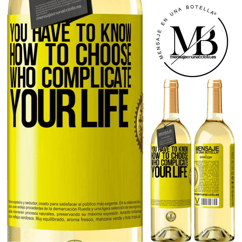 24,95 € Free Shipping | White Wine WHITE Edition You have to know how to choose who complicate your life Yellow Label. Customizable label Young wine Harvest 2020 Verdejo