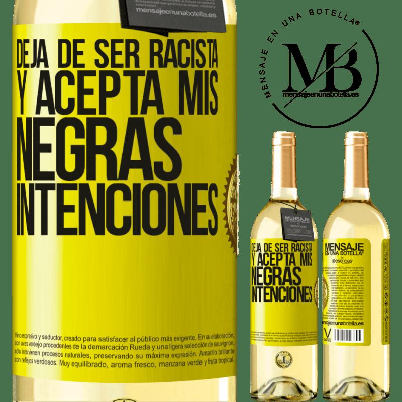 24,95 € Envío gratis | Vino Blanco Edición WHITE Deja de ser racista y acepta mis negras intenciones Etiqueta Amarilla. Etiqueta personalizable Vino joven Cosecha 2020 Verdejo