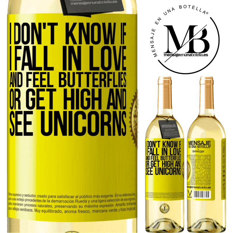 24,95 € Free Shipping | White Wine WHITE Edition I don't know if I fall in love and feel butterflies or get high and see unicorns Yellow Label. Customizable label Young wine Harvest 2020 Verdejo