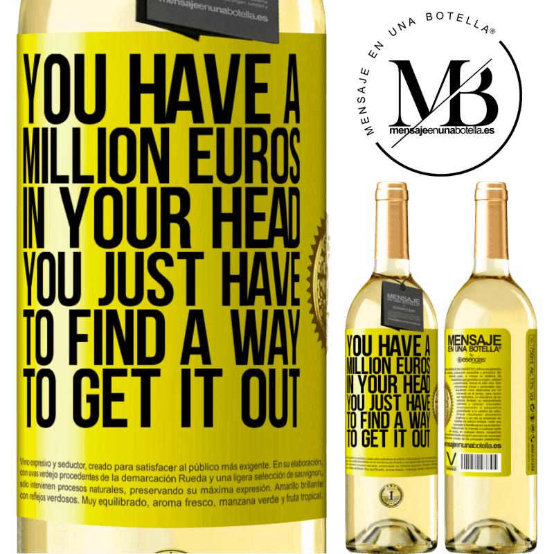 24,95 € Free Shipping | White Wine WHITE Edition You have a million euros in your head. You just have to find a way to get it out Yellow Label. Customizable label Young wine Harvest 2020 Verdejo