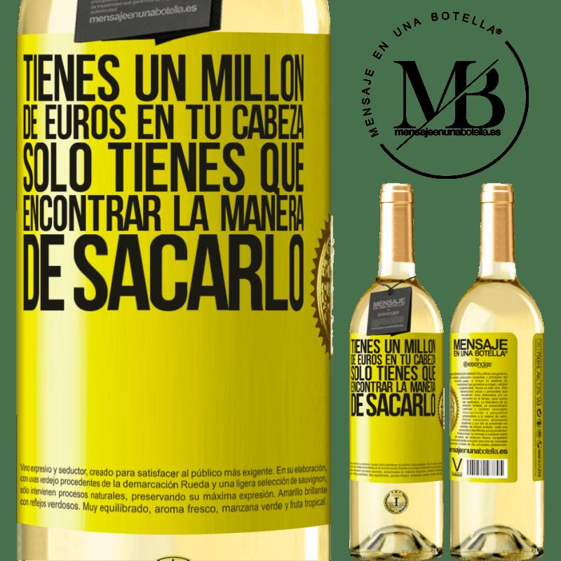 24,95 € Envoi gratuit   Vin blanc Édition WHITE Vous avez un million d'euros en tête. Il suffit de trouver un moyen de le sortir Étiquette Jaune. Étiquette personnalisable Vin jeune Récolte 2020 Verdejo
