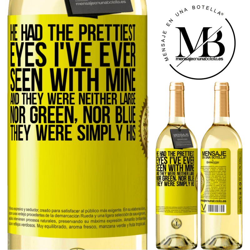 24,95 € Free Shipping | White Wine WHITE Edition He had the prettiest eyes I've ever seen with mine. And they were neither large, nor green, nor blue. They were simply his Yellow Label. Customizable label Young wine Harvest 2020 Verdejo