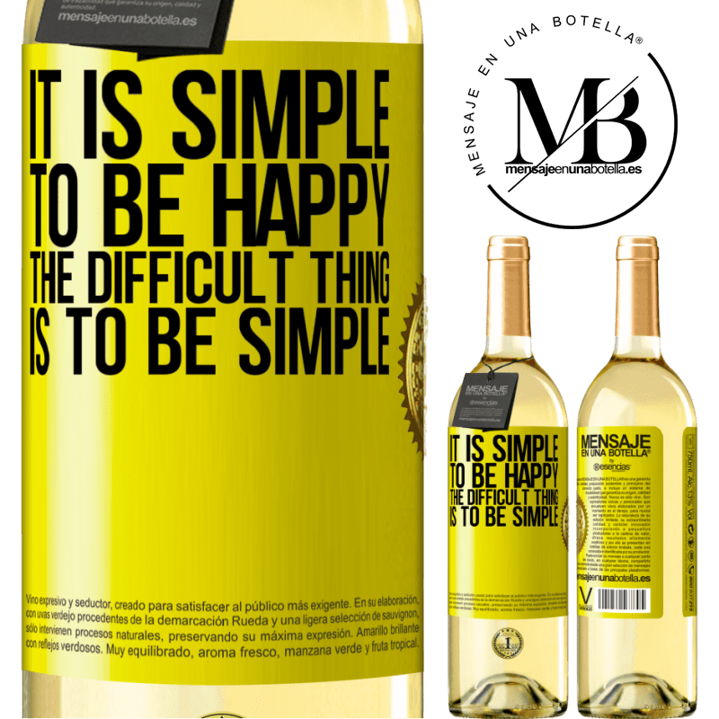 24,95 € Free Shipping   White Wine WHITE Edition It is simple to be happy, the difficult thing is to be simple Yellow Label. Customizable label Young wine Harvest 2020 Verdejo