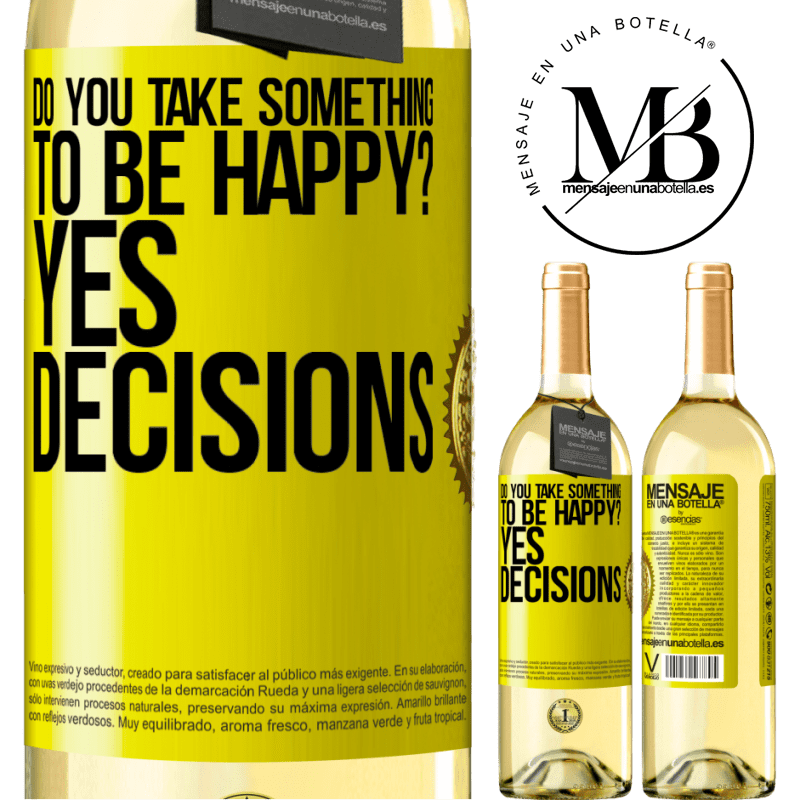 24,95 € Free Shipping | White Wine WHITE Edition do you take something to be happy? Yes, decisions Yellow Label. Customizable label Young wine Harvest 2020 Verdejo