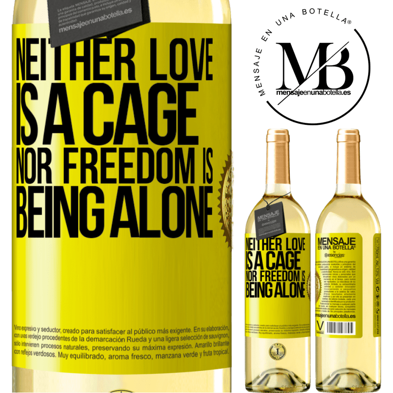 24,95 € Free Shipping | White Wine WHITE Edition Neither love is a cage, nor freedom is being alone Yellow Label. Customizable label Young wine Harvest 2020 Verdejo