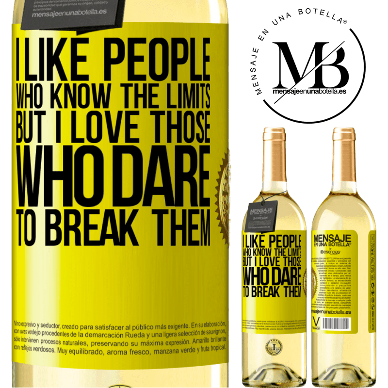 24,95 € Free Shipping | White Wine WHITE Edition I like people who know the limits, but I love those who dare to break them Yellow Label. Customizable label Young wine Harvest 2020 Verdejo