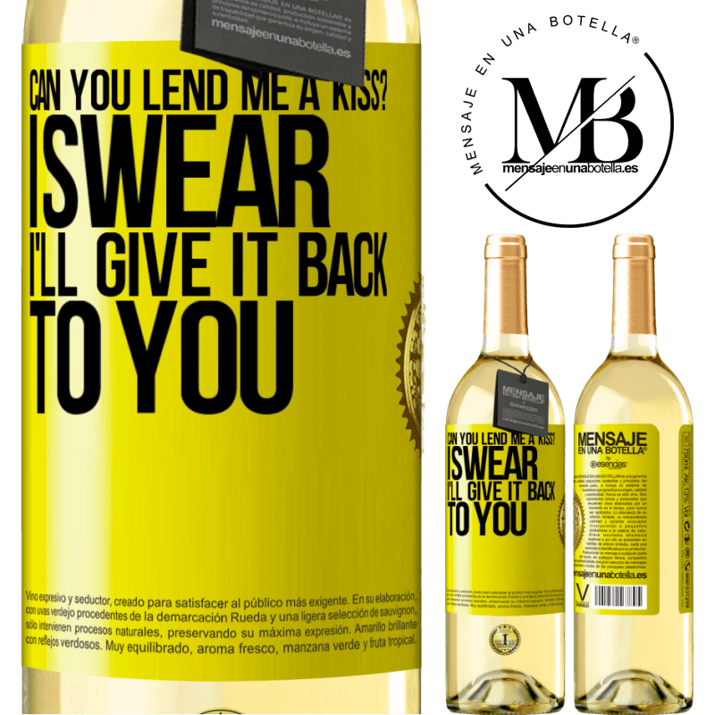 24,95 € Free Shipping   White Wine WHITE Edition can you lend me a kiss? I swear I'll give it back to you Yellow Label. Customizable label Young wine Harvest 2020 Verdejo