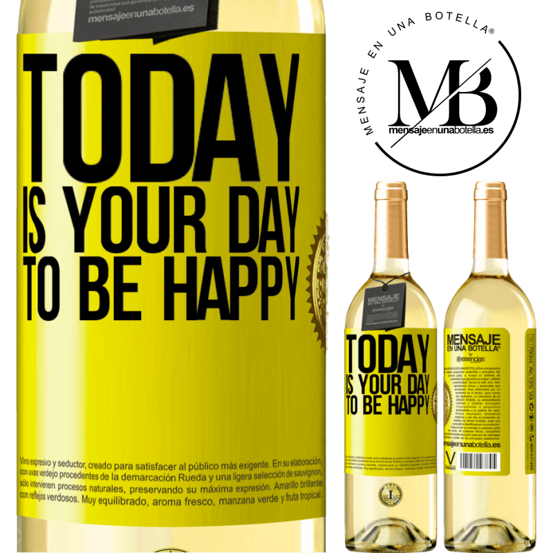 24,95 € Free Shipping | White Wine WHITE Edition Today is your day to be happy Yellow Label. Customizable label Young wine Harvest 2020 Verdejo