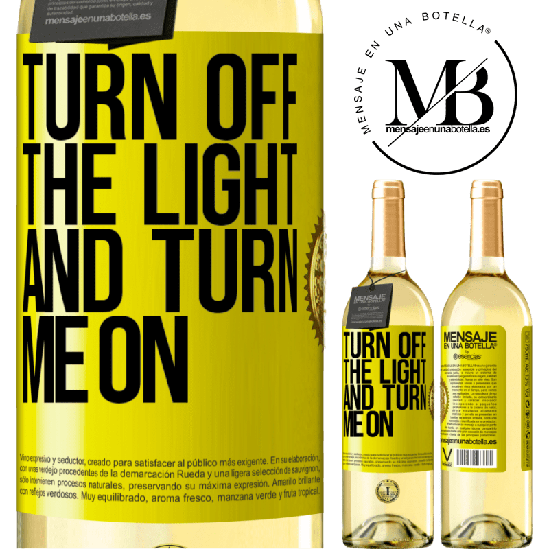 24,95 € Free Shipping   White Wine WHITE Edition Turn off the light and turn me on Yellow Label. Customizable label Young wine Harvest 2020 Verdejo