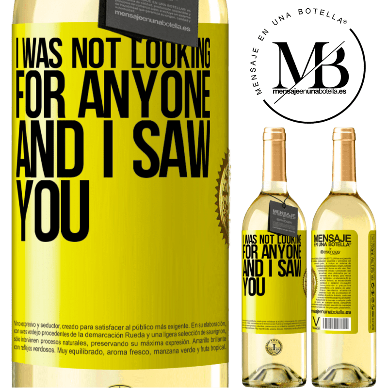 24,95 € Free Shipping | White Wine WHITE Edition I was not looking for anyone and I saw you Yellow Label. Customizable label Young wine Harvest 2020 Verdejo