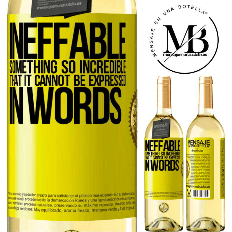 24,95 € Free Shipping   White Wine WHITE Edition Ineffable. Something so incredible that it cannot be expressed in words Yellow Label. Customizable label Young wine Harvest 2020 Verdejo
