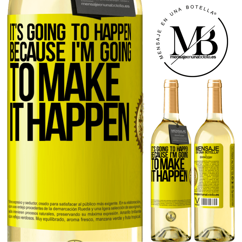 24,95 € Free Shipping | White Wine WHITE Edition It's going to happen because I'm going to make it happen Yellow Label. Customizable label Young wine Harvest 2020 Verdejo