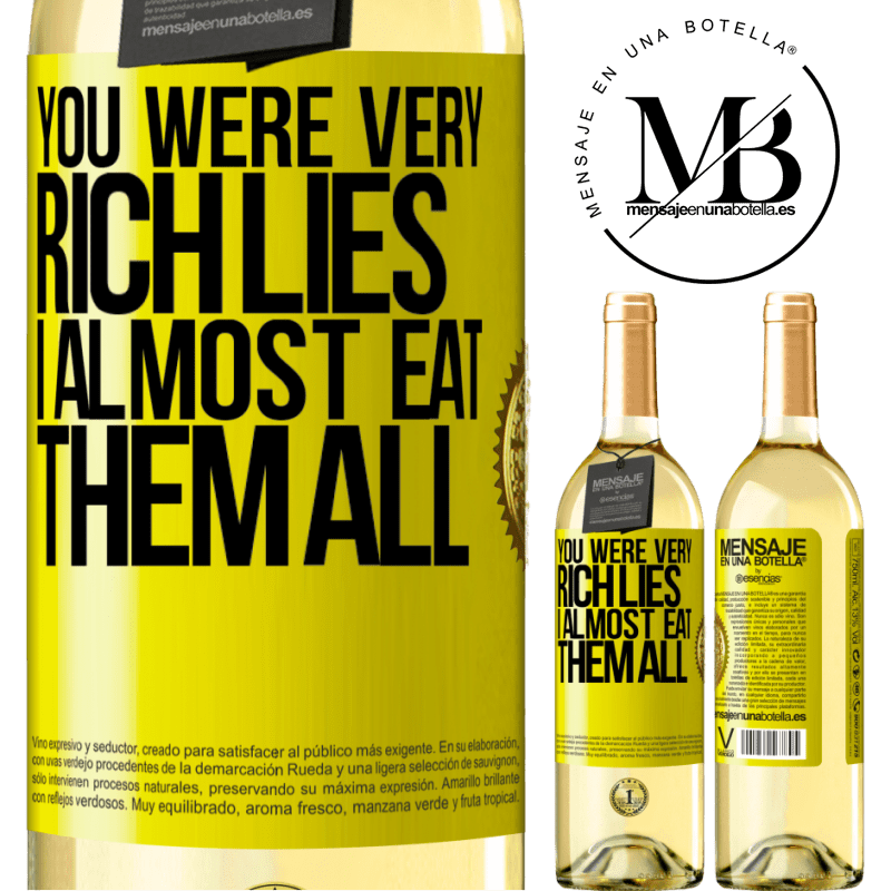 24,95 € Free Shipping | White Wine WHITE Edition You were very rich lies. I almost eat them all Yellow Label. Customizable label Young wine Harvest 2020 Verdejo