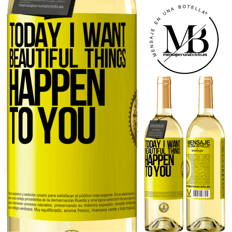 24,95 € Free Shipping | White Wine WHITE Edition Today I want beautiful things to happen to you Yellow Label. Customizable label Young wine Harvest 2020 Verdejo