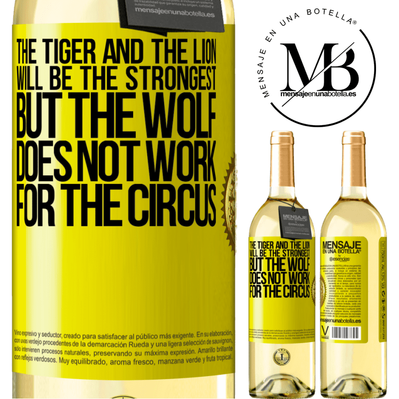24,95 € Free Shipping | White Wine WHITE Edition The tiger and the lion will be the strongest, but the wolf does not work for the circus Yellow Label. Customizable label Young wine Harvest 2020 Verdejo
