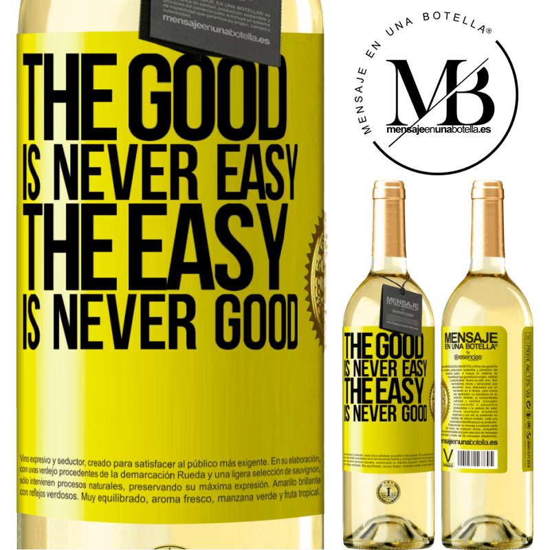 24,95 € Free Shipping | White Wine WHITE Edition The good is never easy. The easy is never good Yellow Label. Customizable label Young wine Harvest 2020 Verdejo