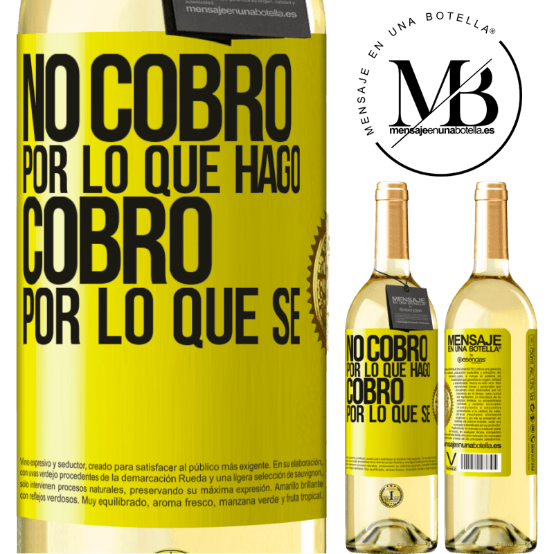 24,95 € Envoi gratuit   Vin blanc Édition WHITE Je ne facture pas ce que je fais, je facture ce que je sais Étiquette Jaune. Étiquette personnalisable Vin jeune Récolte 2020 Verdejo