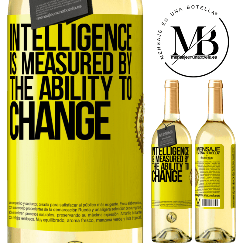 24,95 € Free Shipping   White Wine WHITE Edition Intelligence is measured by the ability to change Yellow Label. Customizable label Young wine Harvest 2020 Verdejo