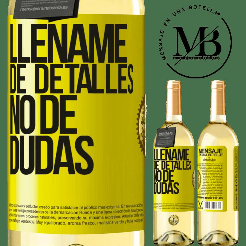 24,95 € Envío gratis | Vino Blanco Edición WHITE Lléname de detalles, no de dudas Etiqueta Amarilla. Etiqueta personalizable Vino joven Cosecha 2020 Verdejo