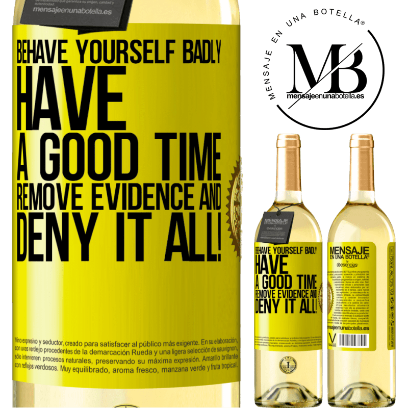 24,95 € Free Shipping | White Wine WHITE Edition Behave yourself badly. Have a good time. Remove evidence and ... Deny it all! Yellow Label. Customizable label Young wine Harvest 2020 Verdejo