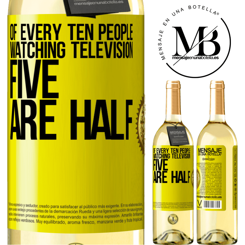 24,95 € Free Shipping | White Wine WHITE Edition Of every ten people watching television, five are half Yellow Label. Customizable label Young wine Harvest 2020 Verdejo