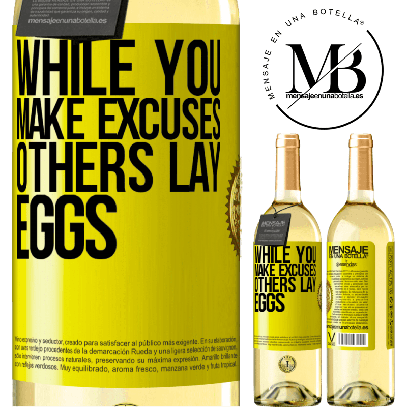 24,95 € Free Shipping | White Wine WHITE Edition While you make excuses, others lay eggs Yellow Label. Customizable label Young wine Harvest 2020 Verdejo
