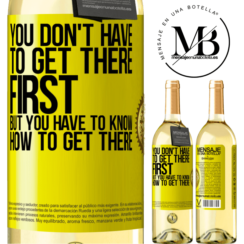 24,95 € Free Shipping | White Wine WHITE Edition You don't have to get there first, but you have to know how to get there Yellow Label. Customizable label Young wine Harvest 2020 Verdejo