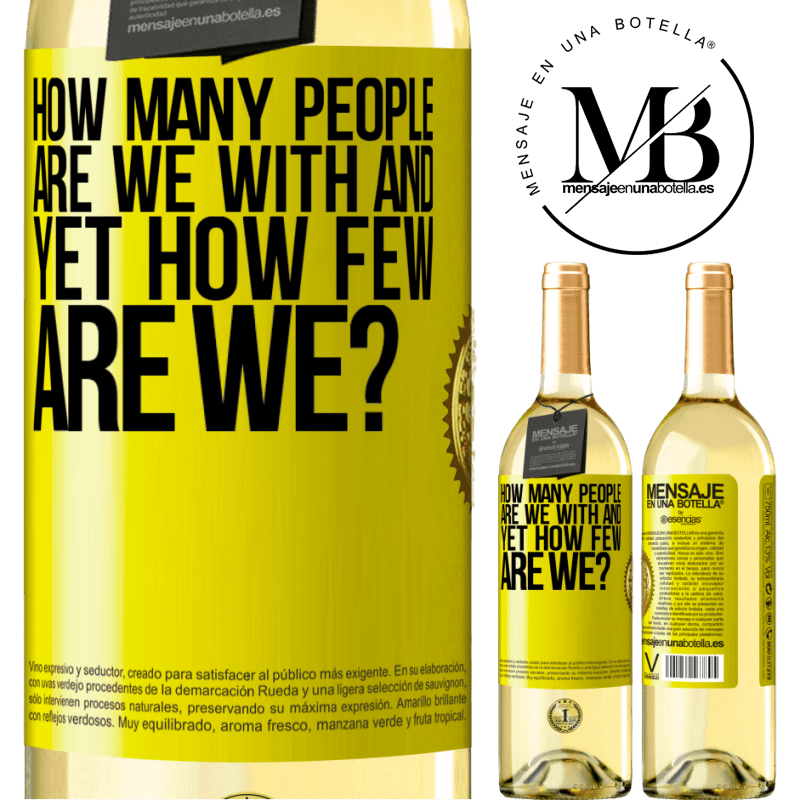 24,95 € Free Shipping   White Wine WHITE Edition How many people are we with and yet how few are we? Yellow Label. Customizable label Young wine Harvest 2020 Verdejo