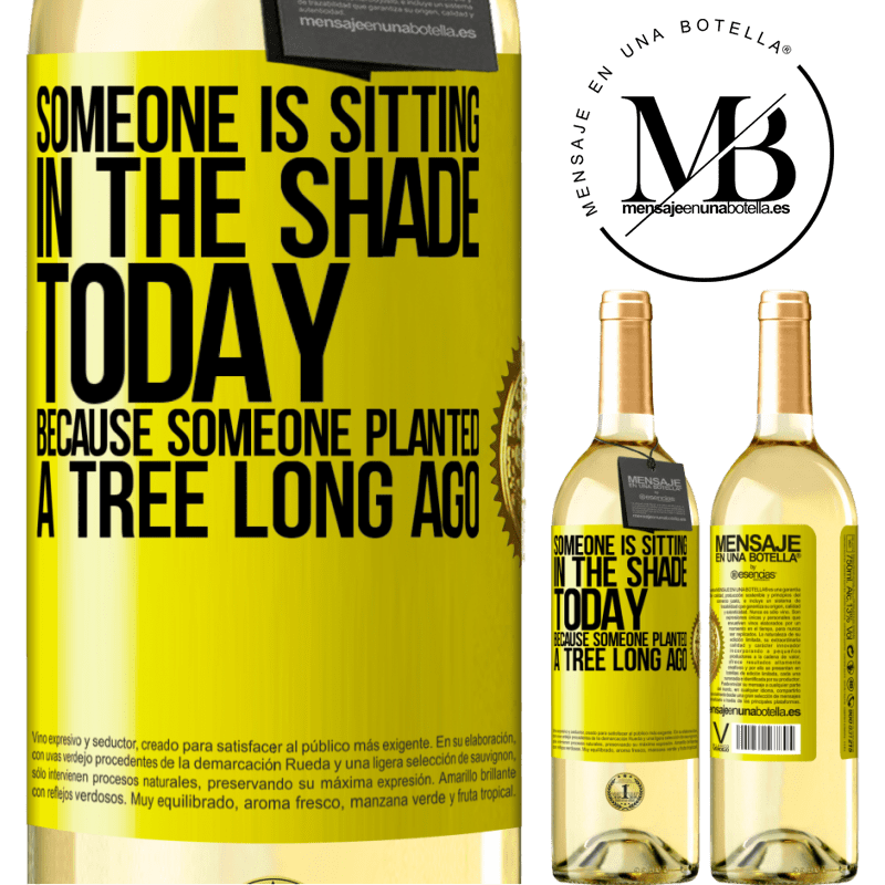 24,95 € Free Shipping | White Wine WHITE Edition Someone is sitting in the shade today, because someone planted a tree long ago Yellow Label. Customizable label Young wine Harvest 2020 Verdejo