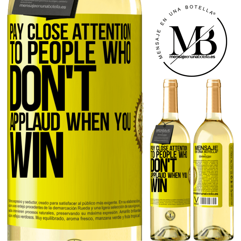 24,95 € Free Shipping | White Wine WHITE Edition Pay close attention to people who don't applaud when you win Yellow Label. Customizable label Young wine Harvest 2020 Verdejo