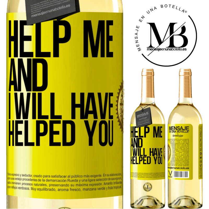 24,95 € Free Shipping | White Wine WHITE Edition Help me and I will have helped you Yellow Label. Customizable label Young wine Harvest 2020 Verdejo