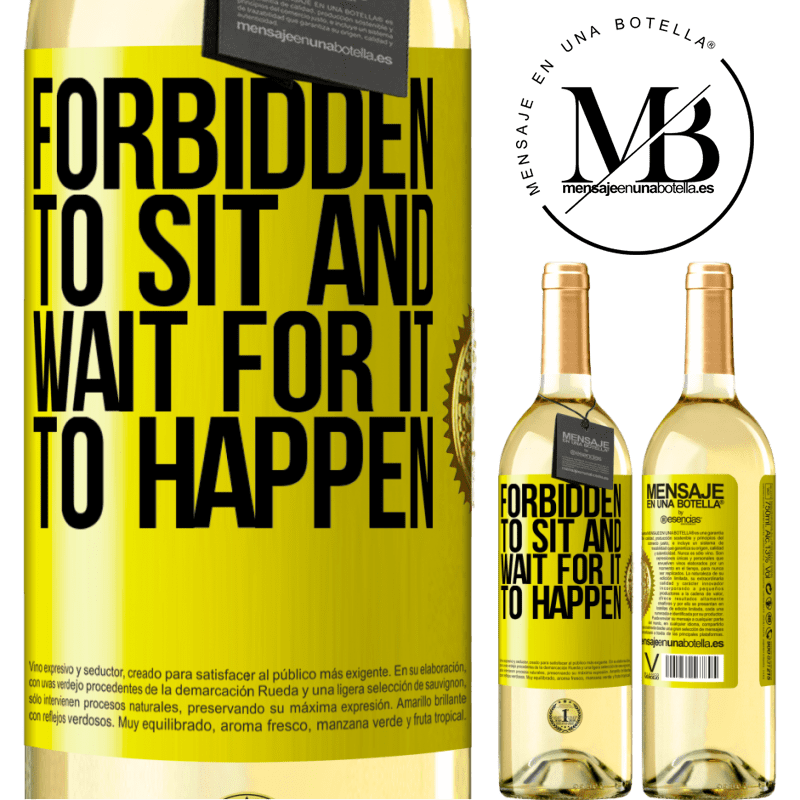 24,95 € Free Shipping | White Wine WHITE Edition Forbidden to sit and wait for it to happen Yellow Label. Customizable label Young wine Harvest 2020 Verdejo