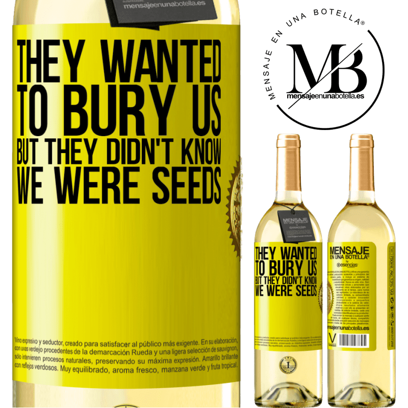 24,95 € Free Shipping | White Wine WHITE Edition They wanted to bury us. But they didn't know we were seeds Yellow Label. Customizable label Young wine Harvest 2020 Verdejo
