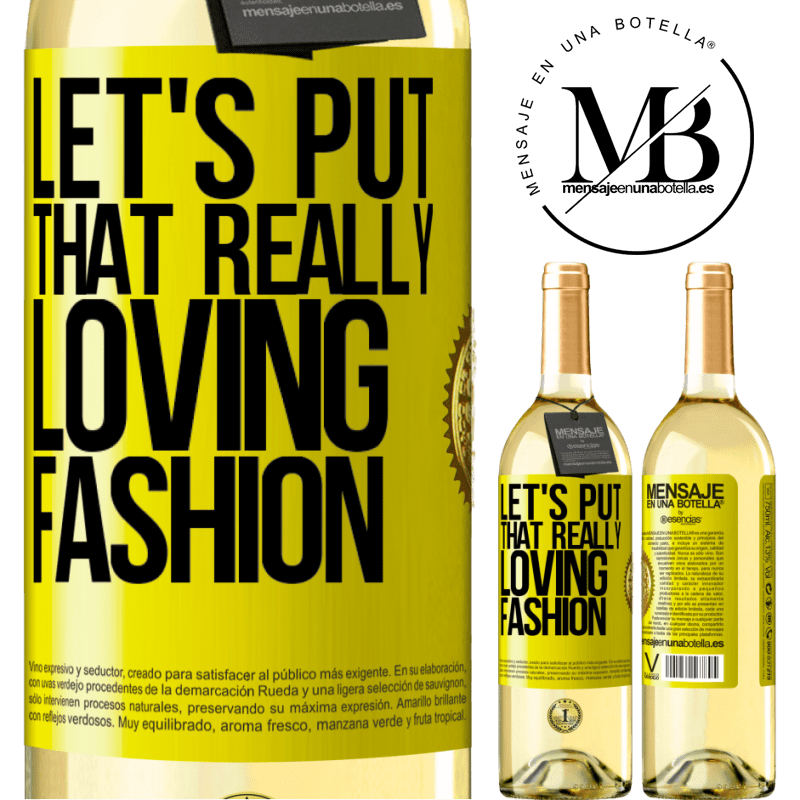 24,95 € Free Shipping | White Wine WHITE Edition Let's put that really loving fashion Yellow Label. Customizable label Young wine Harvest 2020 Verdejo