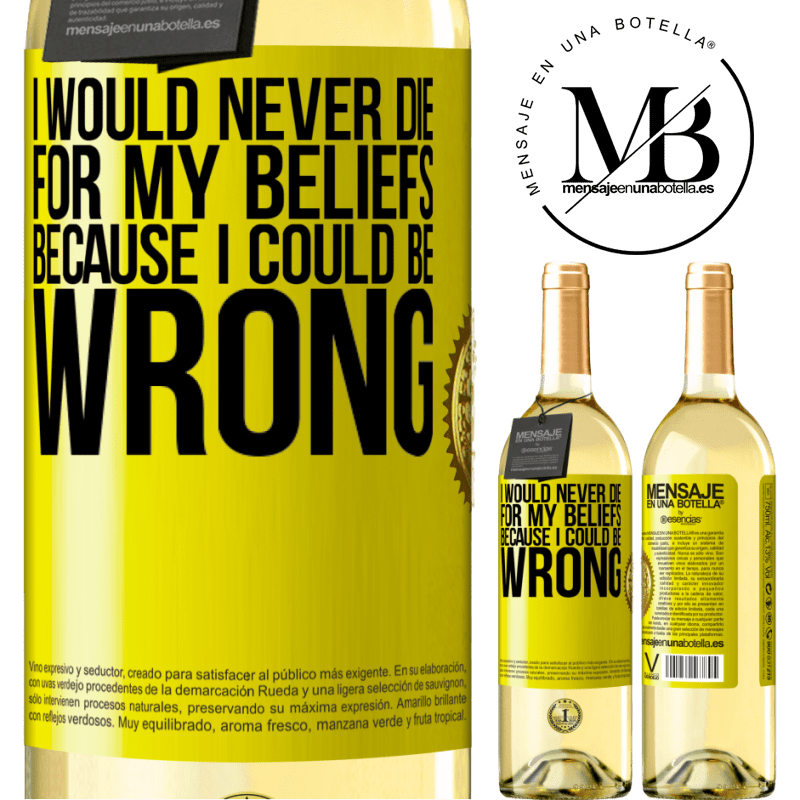 24,95 € Free Shipping | White Wine WHITE Edition I would never die for my beliefs because I could be wrong Yellow Label. Customizable label Young wine Harvest 2020 Verdejo