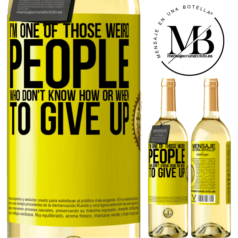 24,95 € Free Shipping | White Wine WHITE Edition I'm one of those weird people who don't know how or when to give up Yellow Label. Customizable label Young wine Harvest 2020 Verdejo