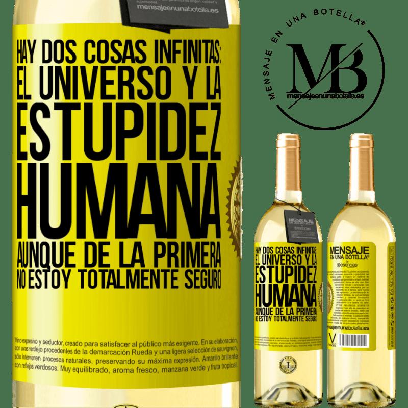 24,95 € Envoi gratuit   Vin blanc Édition WHITE Il y a deux choses infinies: l'univers et la stupidité humaine. Bien que du premier je ne suis pas totalement sûr Étiquette Jaune. Étiquette personnalisable Vin jeune Récolte 2020 Verdejo