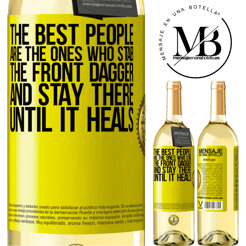 24,95 € Free Shipping | White Wine WHITE Edition The best people are the ones who stab the front dagger and stay there until it heals Yellow Label. Customizable label Young wine Harvest 2020 Verdejo