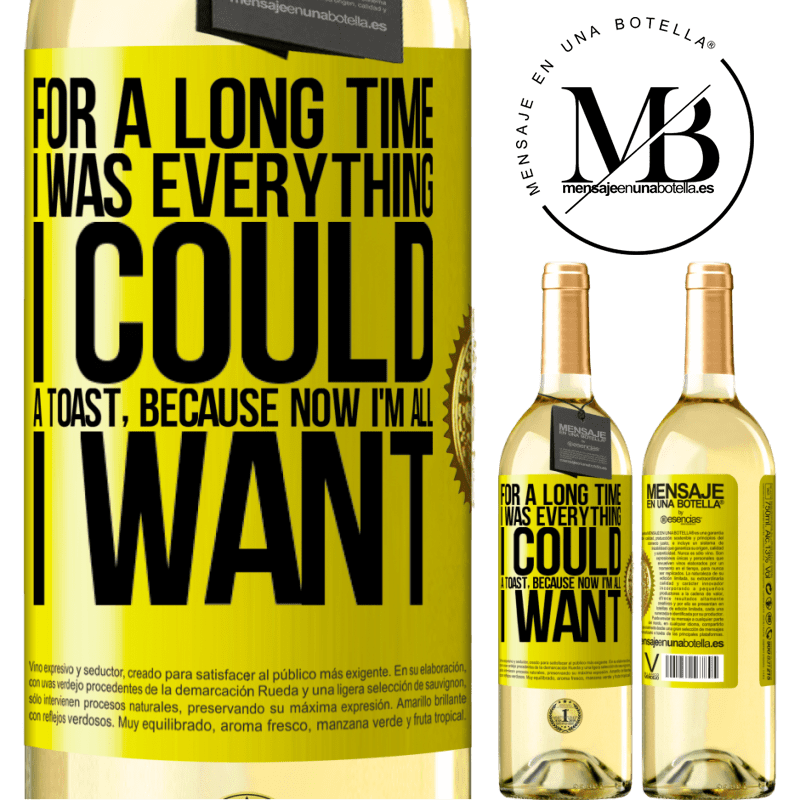 24,95 € Free Shipping | White Wine WHITE Edition For a long time I was everything I could. A toast, because now I'm all I want Yellow Label. Customizable label Young wine Harvest 2020 Verdejo