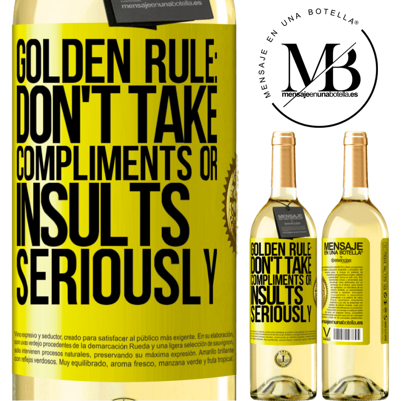 24,95 € Free Shipping | White Wine WHITE Edition Golden rule: don't take compliments or insults seriously Yellow Label. Customizable label Young wine Harvest 2020 Verdejo