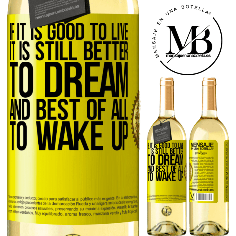 24,95 € Free Shipping | White Wine WHITE Edition If it is good to live, it is still better to dream, and best of all, to wake up Yellow Label. Customizable label Young wine Harvest 2020 Verdejo