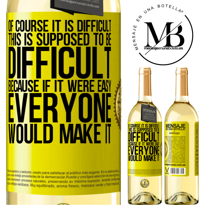 24,95 € Free Shipping   White Wine WHITE Edition Of course it is difficult. This is supposed to be difficult, because if it were easy, everyone would make it Yellow Label. Customizable label Young wine Harvest 2020 Verdejo
